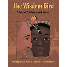 """The book cover for """"The Wisdom Bird, A tale of Solomon and Sheba"""". One person is facing towards the reader, and the other man is turned sideways, looking past him and slightly overlapping his face."""