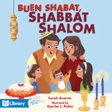 """The cover of the book """"Buen Shabbat, Shabbat Shalom"""" by Sarah Aroeste. A family huddles together around a Shabbat table with a cake, kiddush cup, and candlesticks."""