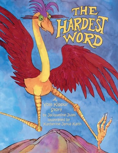 Book cover of The Hardest Word by Jacqueline Jules. A giant, colorful bird leaps into the air with mountains in the background.