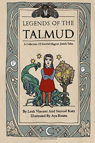 Book cover to Legends of the Talmud by Leah Vincent and Samuel Katz