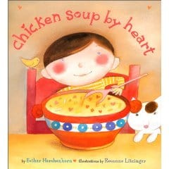 Book cover of Chicken Soup By Heart by Esther Hershenhorn