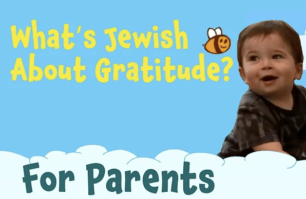 A screenshot of a video that says, What's Jewish about gratitude? For Parents.